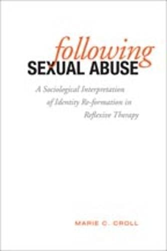 Following Sexual Abuse: A Sociological Interpretation of Identify Reformation in Reflexive Therapy:...
