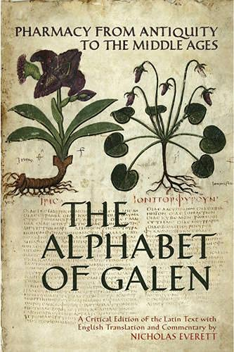 9780802098122: The Alphabet of Galen: Pharmacy from Antiquity to the Middle Ages