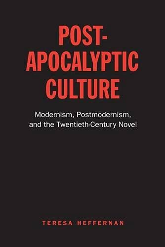 9780802098153: Post-Apocalyptic Culture: Modernism, Postmodernism, and the Twentieth-Century Novel
