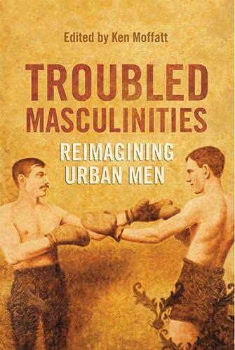 Troubled Masculinities: Reimagining Urban Men: Ken Moffatt
