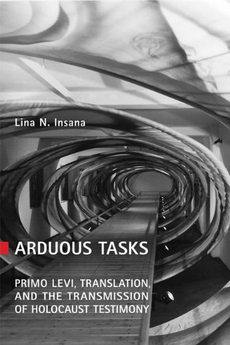 Arduous Tasks: Primo Levi, Translation and the: Insana, Lina N
