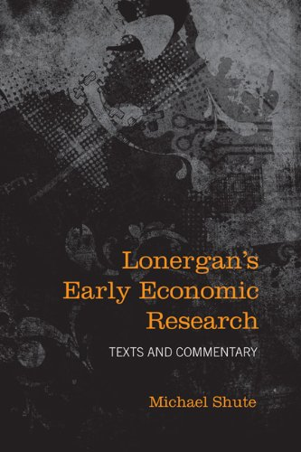 9780802098641: Lonergan's Early Economic Research: Texts and Commentary (Lonergan Studies)