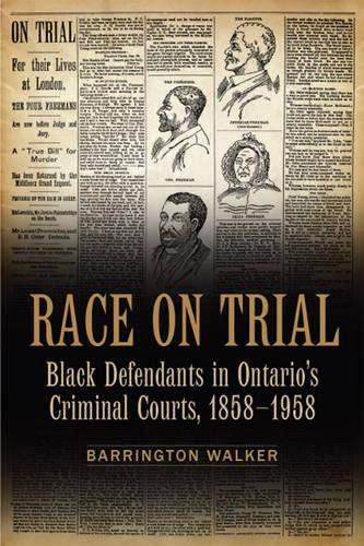 9780802099099: Race on Trial: Black Defendants in Ontario's Criminal Courts, 1858-1958 (Osgoode Society for Canadian Legal History)