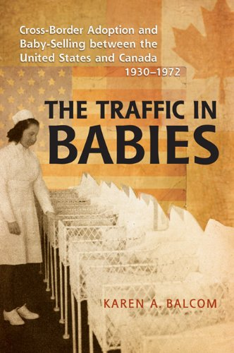 9780802099181: The Traffic in Babies: Cross-Border Adoption and Baby-Selling between the United States and Canada, 1930-1972 (Studies in Gender and History)