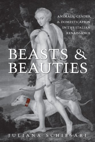 9780802099228: Beasts and Beauties: Animals, Gender, and Domestication in the Italian Renaissance (Toronto Italian Studies)