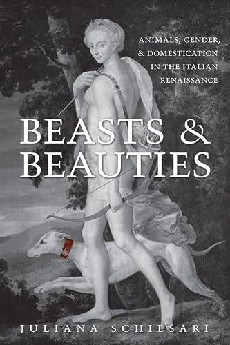 9780802099228: Beasts and Beauties: Animals, Gender, and Domestication in the Italian Renaissance (Toronto Italian Studies)