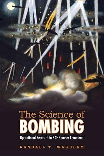 9780802099365: The Science of Bombing: Operational Research in RAF Bomber Command