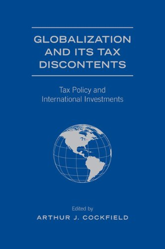 9780802099761: Globalization and Its Tax Discontents: Tax Policy and International Investments