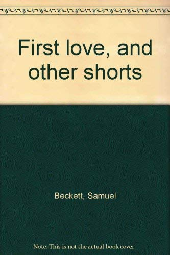 9780802100092: First love, and other shorts