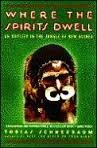 Where the Spirits Dwell: An Odyssey in the Jungle of New Guinea (Signed): Schneebaum, Tobias