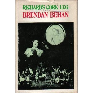 Richard's cork leg: [play] (0802100309) by Brendan Behan