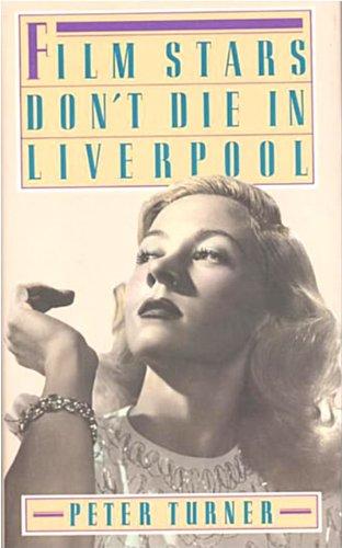 9780802100429: Film Stars Don't Die in Liverpool