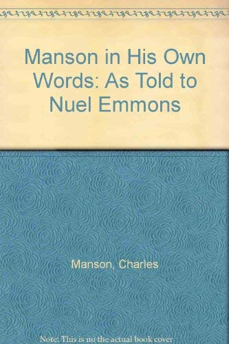 9780802100450 Manson In His Own Words As Told To Nuel Emmons