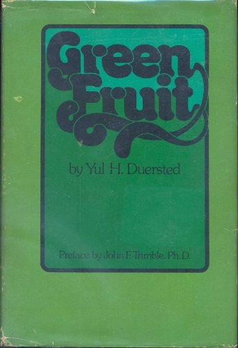 Green fruit: Duersted, Yul H