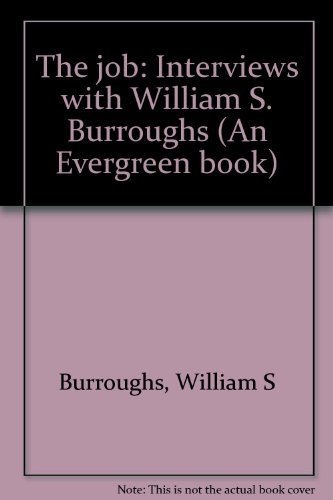 9780802100573: The job: Interviews with William S. Burroughs (An Evergreen book)