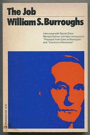 The Job: Interviews with William S. Burroughs (An Evergreen book) (0802100570) by Daniel Odier; William S Burroughs