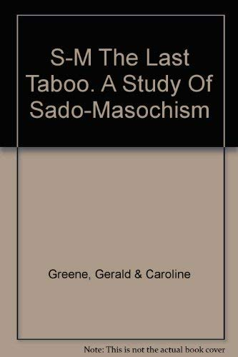 9780802100641: S-M The Last Taboo. A Study Of Sado-Masochism