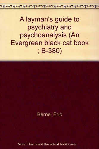 9780802100771: A layman's guide to psychiatry and psychoanalysis (An Evergreen black cat book ; B-380)