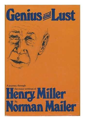 9780802101273: Genius and lust: A journey through the major writings of Henry Miller