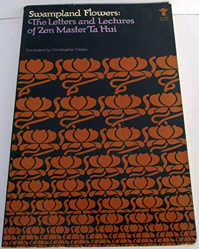 9780802101440: Swampland Flowers : The Letters And Lectures Of Zen Master Ta Hui