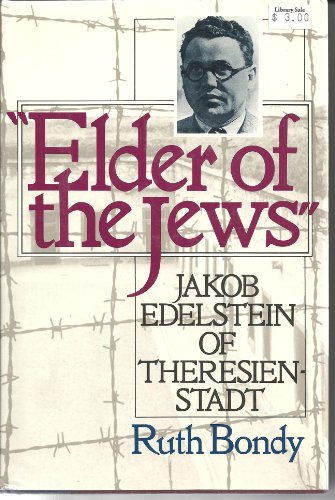 Elder of the Jews: Jakob Edelstein of Theresienstadt