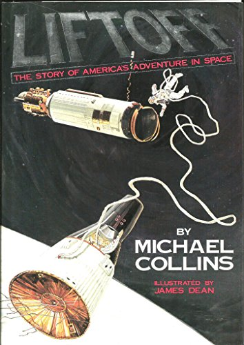 Liftoff: The Story of America's Adventure in Space (Inscribed Association Copy): Collins, ...