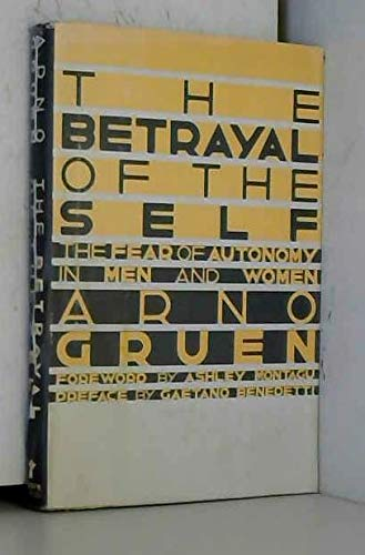 9780802110176: Betrayal of the Self: The Fear of Autonomy in Men and Women (English and German Edition)