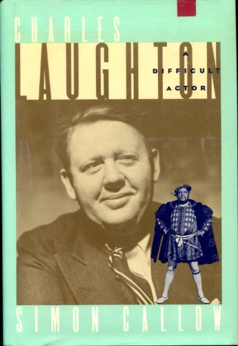 9780802110473: Charles Laughton: A Difficult Actor