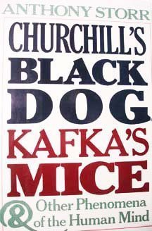 9780802110527: Churchill's Black Dog, Kafka's Mice, and Other Phenomena of the Human Mind