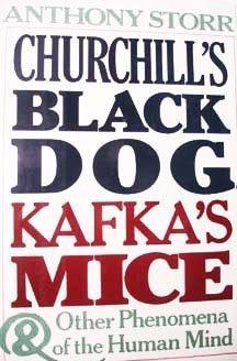 9780802110527: Churchill's Black Dog, Kafka's Mice, and Other Phenomena of the Human Mind