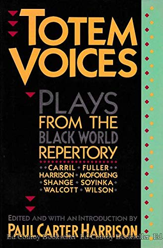 Totem Voices: Plays from the Black World Repertory: Harrison, Paul Carter and Bert Andrews