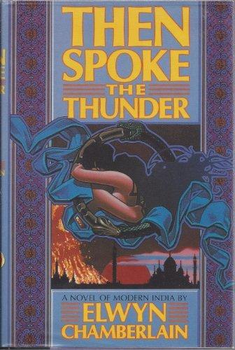 Then Spoke the Thunder: Chamberlain, Elwyn M.
