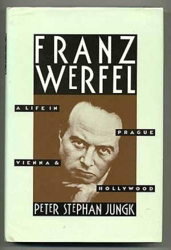 Franz Werfel: a Life in prague, Vienna and Hollywood