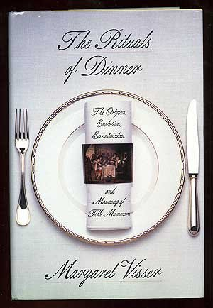 9780802111166: Rituals of Dinner: The Origins, Evolution, Eccentricities, and Meaning of Table Manners