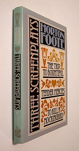 9780802111241: To Kill a Mockingbird; Tender Mercies; and, The Trip to Bountiful: Three Screenplays