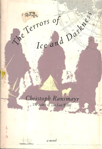 The Terrors of Ice and Darkness: Christoph Ransmayr