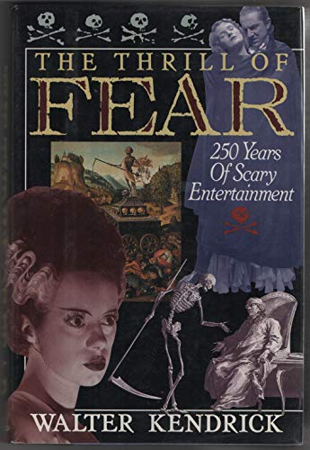 9780802111623: The Thrill of Fear: 250 Years of Scary Entertainment