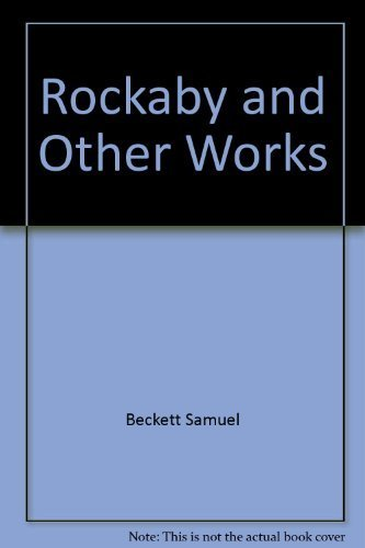 ROCKABY and Other Short Pieces. [lst printing]: Beckett, Samuel