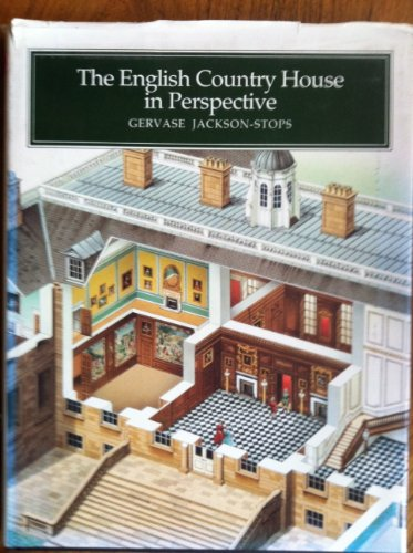 The English Country House in Perspective: Gervase Jackson-Stops; Peter Morter [Illustrator]; Brian ...