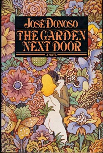 The Garden Next Door: Jose Donoso