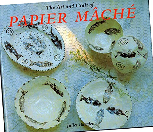 9780802112453: The Art and Craft of Papier Mache