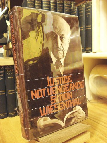 Justice Not Vengeance: Recollections: Wiesenthal, Simon