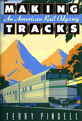 9780802112798: Making Tracks: An American Rail Odyssey