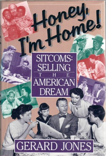 9780802113085: Honey, I'm Home!: Sitcoms, Selling the American Dream