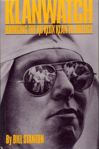 Klanwatch : Bringing the Ku Klux Klan to Justice: Stanton, Bill
