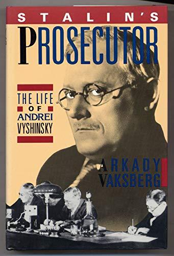 "Stalin's Prosecutor (U.K. title is ""The Prosecutor and the Prey Vyshinsky and the 1930s ..."