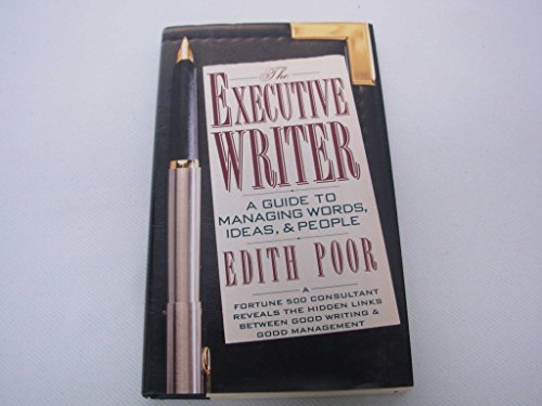 9780802113757: The Executive Writer: A Guide to Managing Words, Ideas, and People