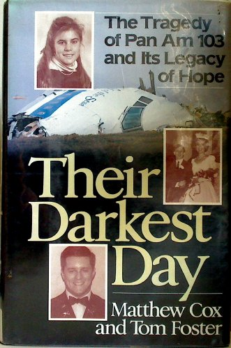 9780802113825: Their Darkest Day: The Tragedy of Pan Am 103 and It's Legacy of Hope