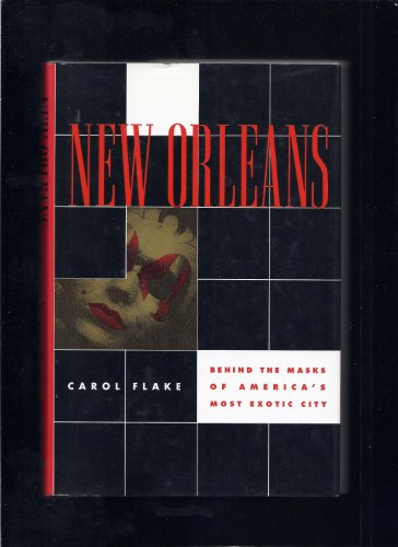 9780802114068: New Orleans: Behind the Masks of America's Most Exotic City