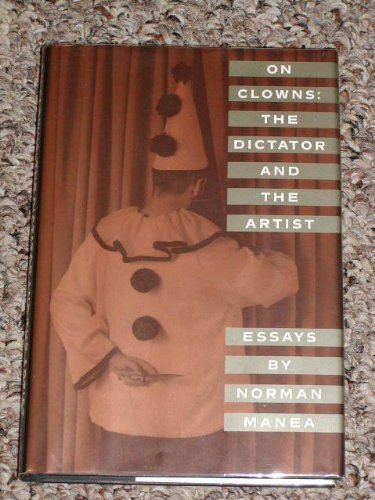 9780802114150: Title: On Clowns The Dictator and the Artist Essays